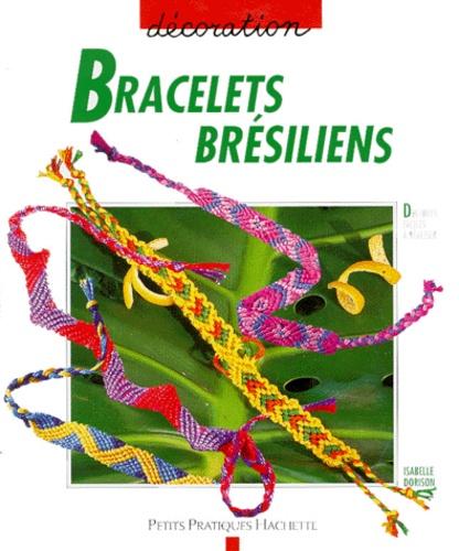 Isabelle Dorison - Bracelets brésiliens.