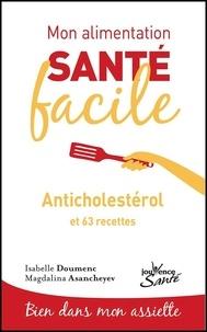 Isabelle Doumenc et Magdalina Asancheyev - Anticholestérol et 63 recettes.