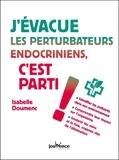 Isabelle Doumenc - J'évacue les perturbateurs endocriniens, c'est parti !.