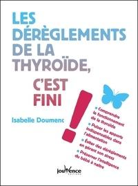 Isabelle Doumenc - Les dérèglements de la thyroïde, c'est fini !.
