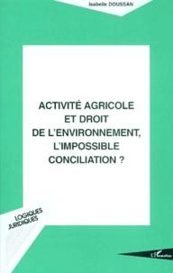 Activité agricole et droit de lenvironnement, limpossible conciliation ?.pdf