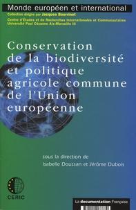 Isabelle Doussan et Jérôme Dubois - Conservation de la biodiversité et politique agricole commune de l'Union Européenne - Des mesures agro-environnementales à la condition environnementale.