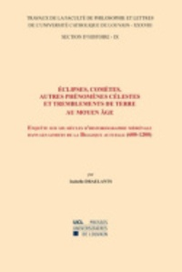 Eclipses, comètes, autres phénomènes célestes et tremblements de terre au Moyen âge - Enquête sur six siècles dhistoriographie médiévale dans les limites de la Belgique actuelle (600-1200).pdf