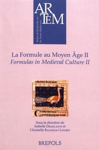 Isabelle Draelants et Christelle Balouzat-Loubet - La formule au Moyen Age - Volume 2, Actes du colloque international de Nancy et Metz, 7-9 juin 2012.