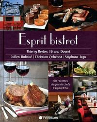 Isabelle Dreyfus et Denys Clément - Esprit bistrot - 60 recettes de grands chefs d'aujourd'hui.