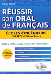 Réussir son oral de français en écoles d'ingénieurs- X-ESPCI et Mines Ponts - Isabelle Dubail | Showmesound.org