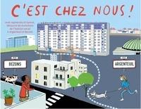 Isabelle Dubois et Anne-Sophie Lanquetin - C'est chez nous ! - Avec Agnieczka et Eunice, découvre les évolutions de l'habitat social à Argenteuil et Bezons.