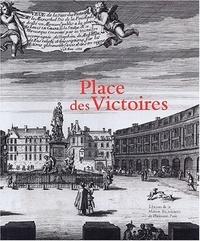 Isabelle Dubois et Alexandre Gady - Place des Victoires - Histoire, architecture, société.