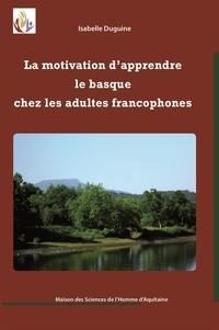Isabelle Duguine - La motivation d'apprendre le basque chez les adultes francophones.