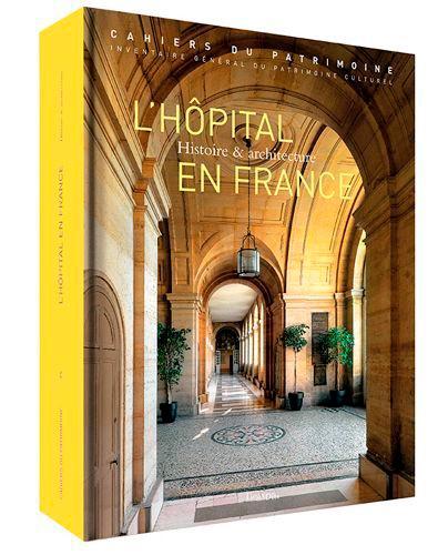 L'hôpital en France. Histoire & architecture 2e édition