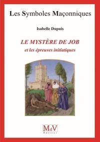 Isabelle Dupuis - Le mystère de Job et les épreuves initiatiques.