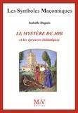 Isabelle Dupuis - N.76 Le mystère de Job et les épreuves initiatiques.