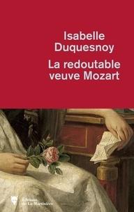 Isabelle Duquesnoy - La redoutable veuve Mozart.