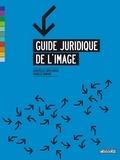 Isabelle Durand et Christelle Capo-Chichi - Guide juridique de l'image.
