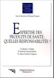 Isabelle Durand-Zaleski et Marie-Danièle Campion - Expertise des produits de santé : quelles responsabilités ?.