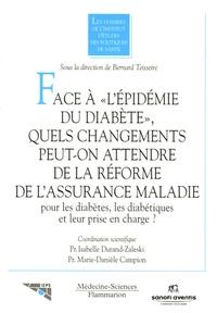 """Isabelle Durand-Zaleski et Marie-Danièle Campion - Face à """"l'épidémie du diabète"""", quels changements peut-on attendre de la réforme de l'Assurance maladie pour les diabètes, les diabétiques et leur prise en charge ?."""
