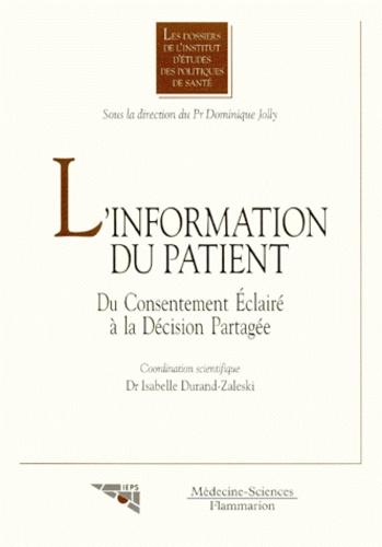 Isabelle Durand-Zaleski et  Collectif - L'information du patient - Du consentement éclairé à la décision partagéé.