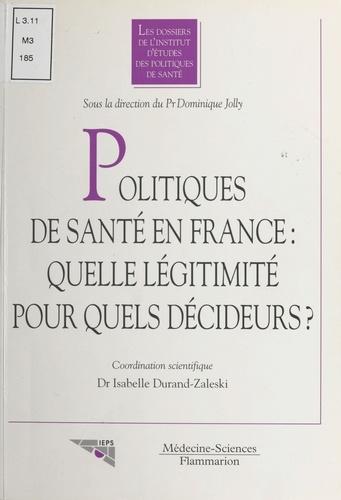 Politiques de santé en France. Quelle légitimité pour quels décideurs ?