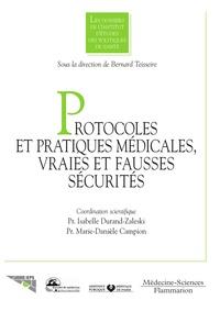 Isabelle Durand-Zaleski et Marie-Danièle Campion - Protocoles et pratiques médicales : vraies et fausses sécurités.