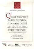 Isabelle Durand-Zaleski et Marie-Danièle Campion - Quelles innovations dans la prévention et la prise en charge de la dépendance chez les personnes âgées ? - 9e journée d'assurance maladie de la CANAM.