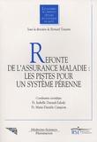 Isabelle Durand-Zaleski et Marie-Danièle Campion - Refonte de l'assurance-maladie : les pistes pour un système pérenne.