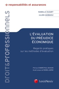 Isabelle Dusart et Julien Gasbaoui - L'évaluation du préjudice économique - Regards pratiques sur les méthodes d'évaluation.