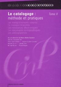 Isabelle Dussert-Carbone et Pierre-Yves Duchemin - Le catalogage : méthode et pratiques - Tome 2, Les enregistrements sonores, la musique imprimée, les ressources électroniques, les documents cartographiques, les vidéogrammes.