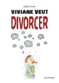 Isabelle Duval - Viviane veut divorcer.