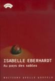 Isabelle Eberhardt - Au pays des sables.