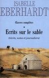 Isabelle Eberhardt - Ecrits sur le sable T01.
