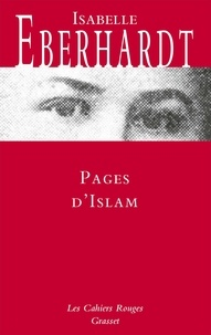 Isabelle Eberhardt - Pages d'Islam.