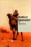 Isabelle Eberhardt - Yasmina - Et autres nouvelles algériennes.