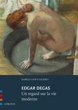 Isabelle Enaud-Lechien - Edgar Degas - Un regard sur la vie moderne.