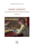 Isabelle Enaud-Lechien - Mary Cassatt - Une Américaine chez les impressionnistes.