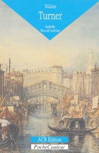 Isabelle Enaud-Lechien et Ahmed-Chaouki Rafif - William Turner (1775-1851) - Une figure majeure de l'Histoire de l'Art britannique.