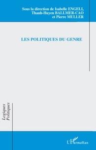 Isabelle Engeli et Thanh-Huyen Ballmer-Cao - Les politiques du genre.