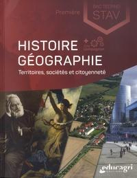 Isabelle Eraud et Jean-Michel Fort - Histoire Géographie Territoires, sociétés et citoyenneté 1re Bac Techno STAV.