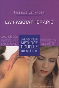 Isabelle Eschalier - La fasciathérapie - Une nouvelle méthode pour le bien-être.