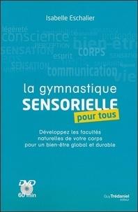 Isabelle Eschalier - La gymnastique sensorielle pour tous. 1 DVD