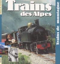 Isabelle Espinasse et Philippe Morel - Trains des Alpes - Trains de montagne.