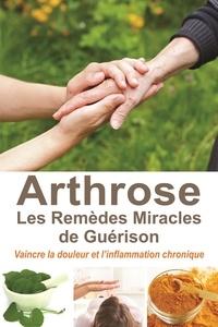 Ucareoutplacement.be L'arthrose, les remèdes miracles de guérison - Vaincre la douleur et l'inflammation chronique Image