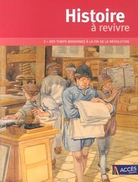 Isabelle Evrard-Manceau et Jean-Pierre Rémond - Histoire à revivre - Tome 2, Des Temps Modernes à la fin de la Révolution. 1 DVD