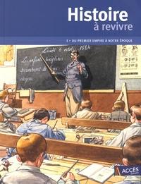 Isabelle Evrard-Manceau et Jean-Pierre Rémond - Histoire à revivre - Tome 3, Du premier empire à notre époque. 1 DVD