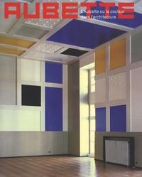 Isabelle Ewig et Mariël Polman - L'Aubette ou la couleur dans l'architecture.