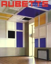 Isabelle Ewig - L'Aubette - Ou la couleur dans l'architecture.