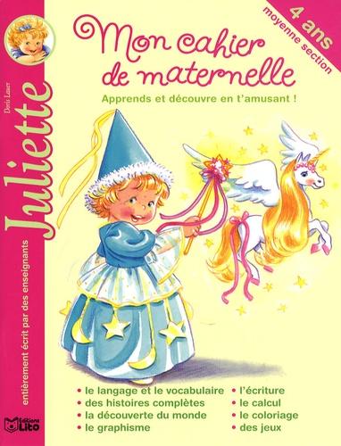 Isabelle Fabarez - Mon cahier de maternelle Juliette - 4 ans, moyenne section.