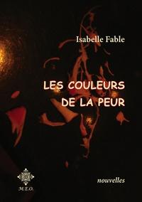 Isabelle Fable - Les couleurs de la peur.