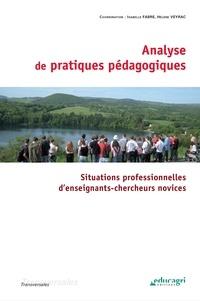Isabelle Fabre et Hélène Veyrac - Analyse de pratiques pédagogiques - Situations professionnelles d'enseignants-chercheurs novices.