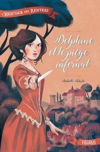 Isabelle Fabula et Cédric Ramadier - Delphine et le piège infernal.