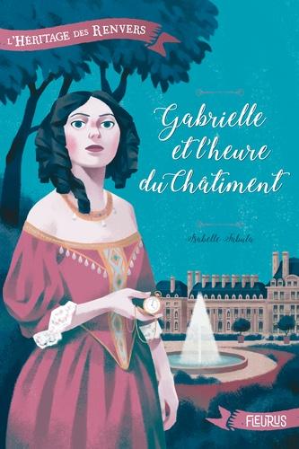L'héritage des Renvers  Gabrielle et l'heure du châtiment